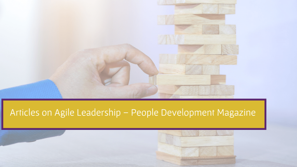 Articles on Agile Leadership - People Development Magazine
