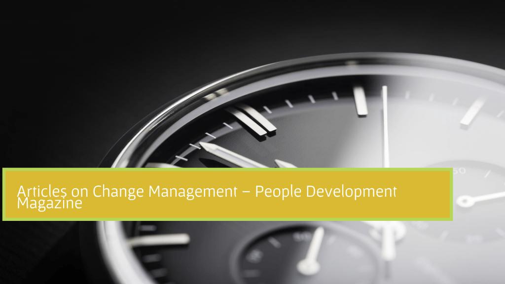 Articles on Change Management - People Development Magazine