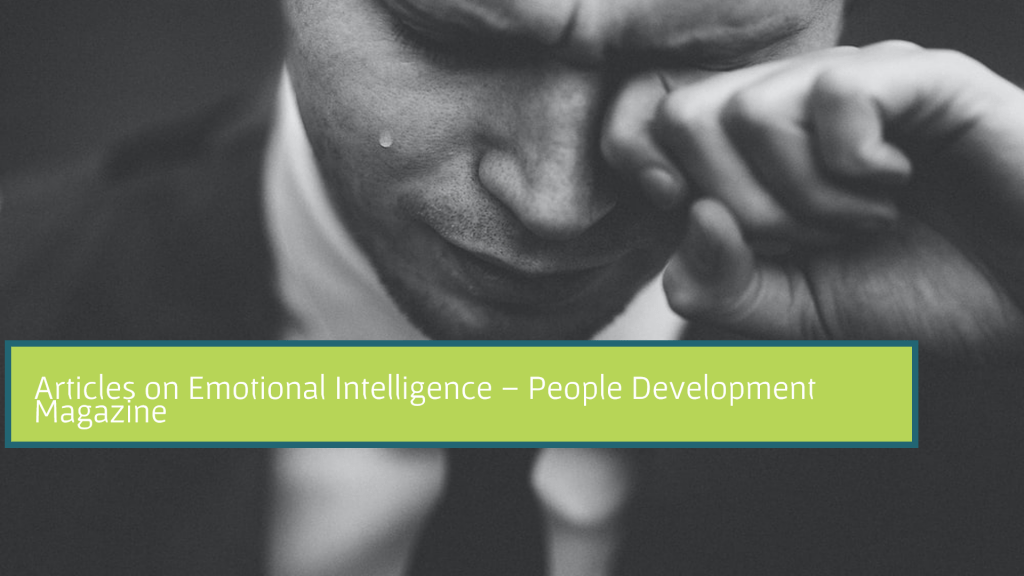 Articles on Emotional Intelligence - People Development Magazine