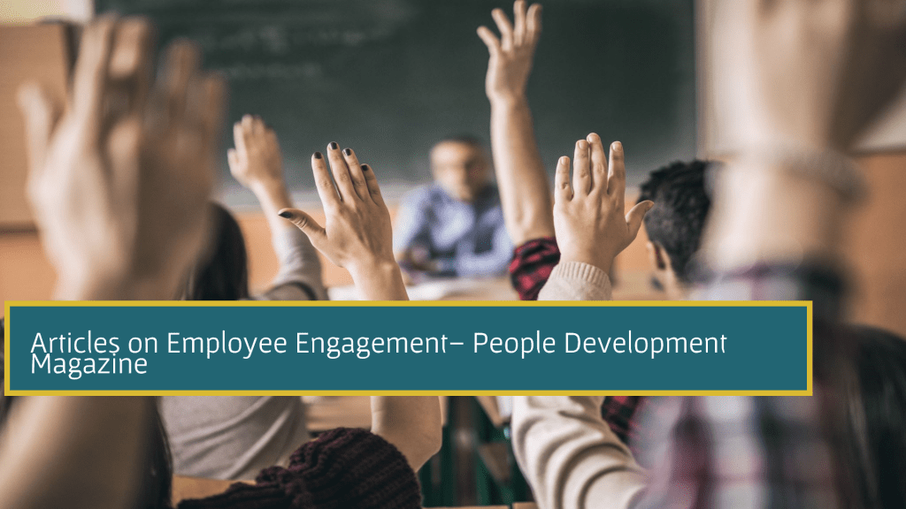 Articles on Employee Engagement - People Development Magazine
