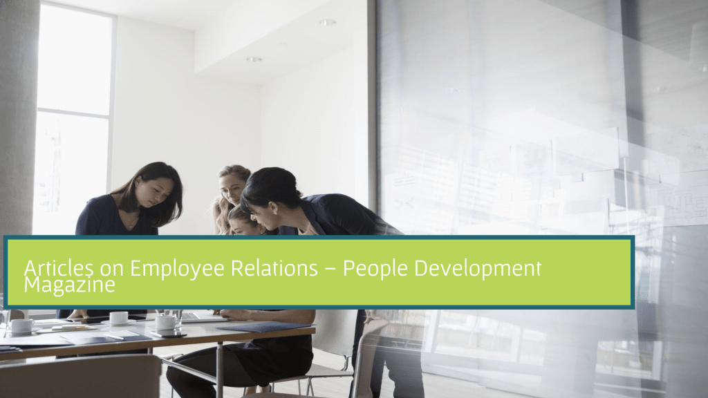 Articles on Employee Relations - People Development Magazine