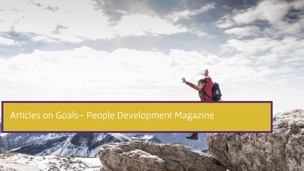Articles on Goals - People Development Magazine