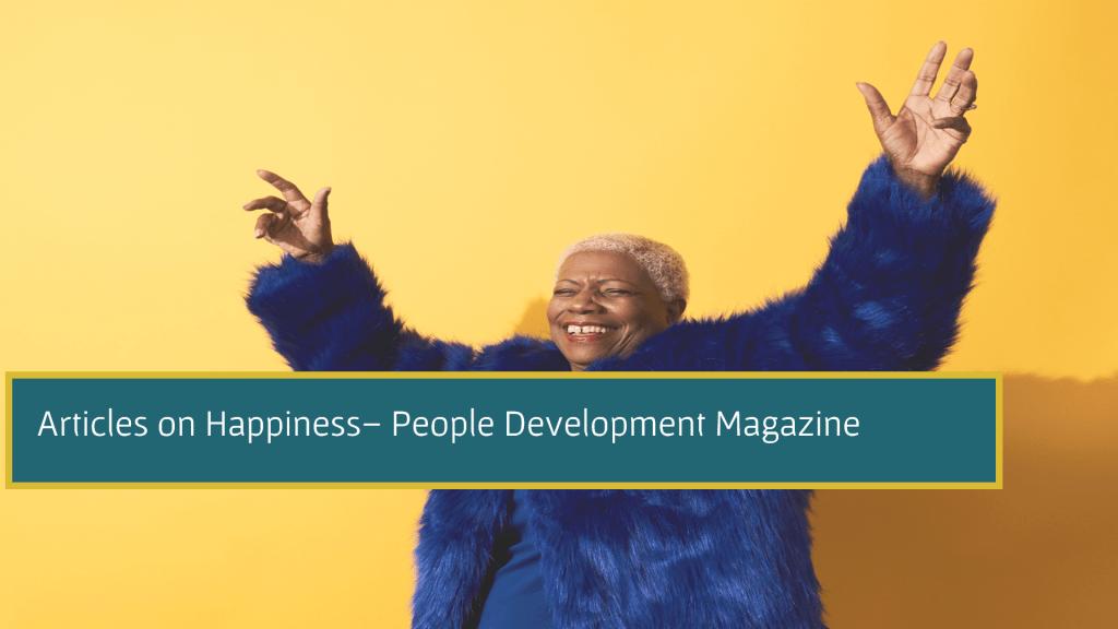 Articles on Happiness - People Development Magazine