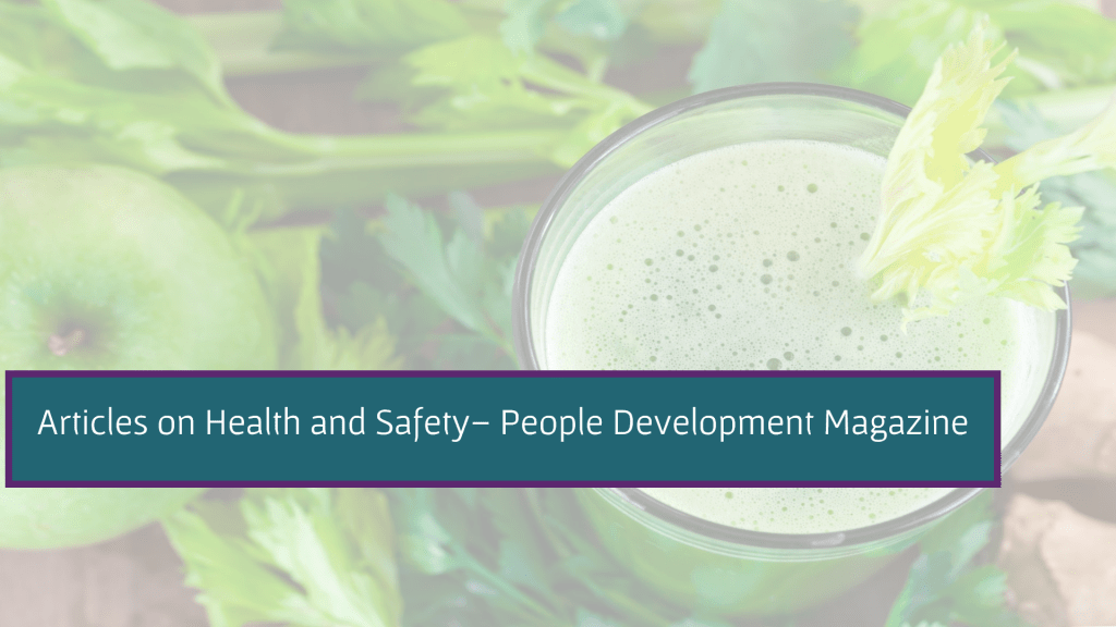 Articles on Health and Safety - People Development Magazine