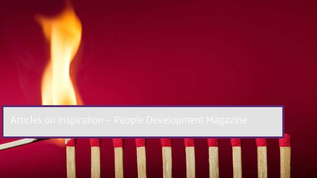 Articles on Inspiration - People Development Magazine