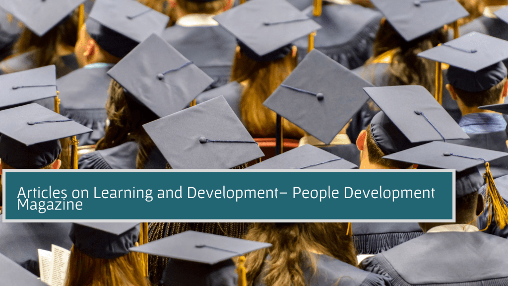 Articles on Learning and Development- People Development Magazine