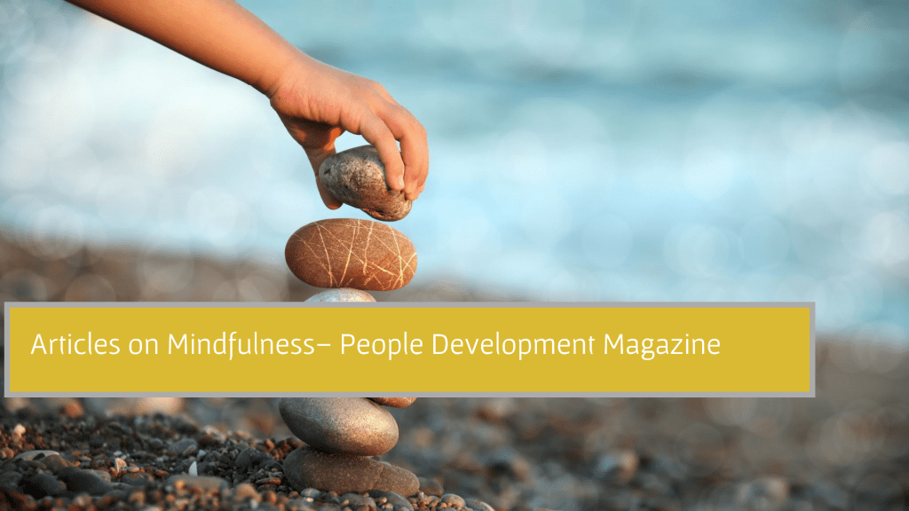 Articles on Mindfulness - People Development Magazine