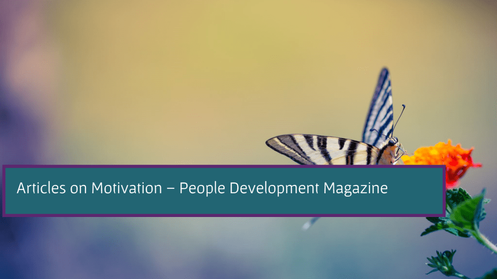 Articles on Motivation - People Development Magazine
