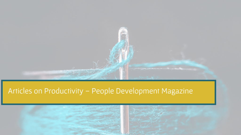 Articles on Productivity - People Development Magazine
