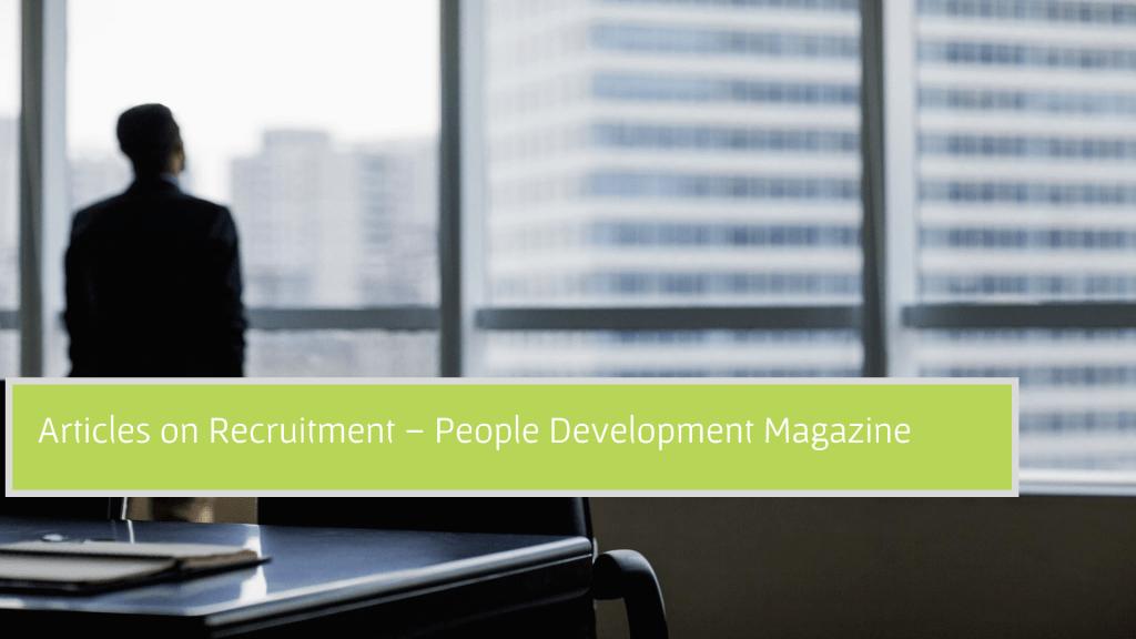 Articles on Recruitment - People Development Magazine