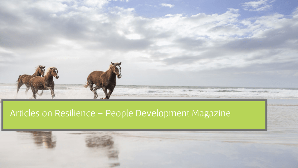 Articles on Resilience - People Development Magazine