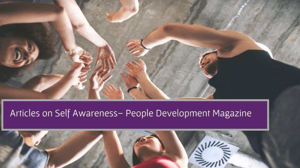 Articles on Self Awareness - People Development Magazine
