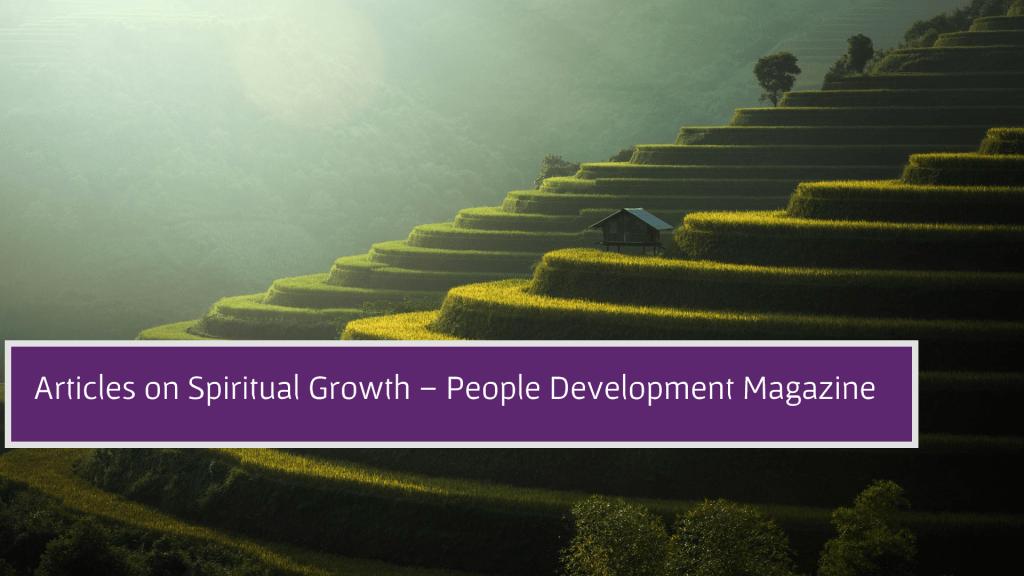 Articles on Spiritual Growth - People Development Magazine