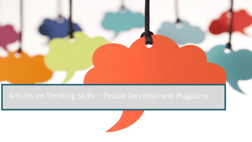 Articles on Thinking Skills - People Development Magazine