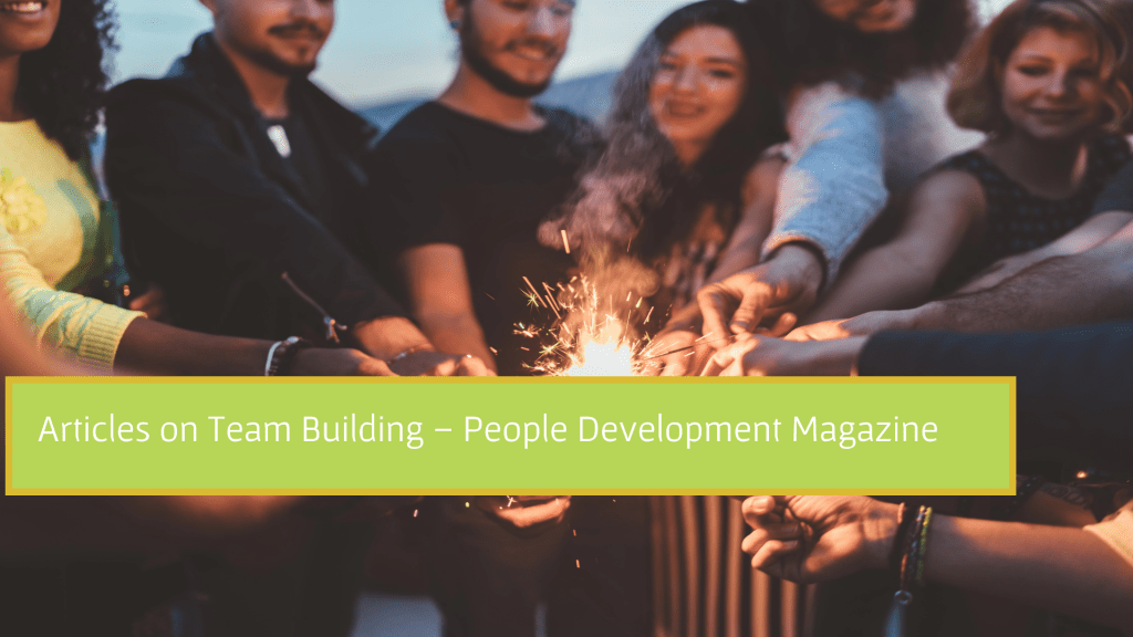 Articles onTeam Building - People Development Magazine