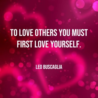 To Love Others You Must Love Yourself First - People Development Magazine