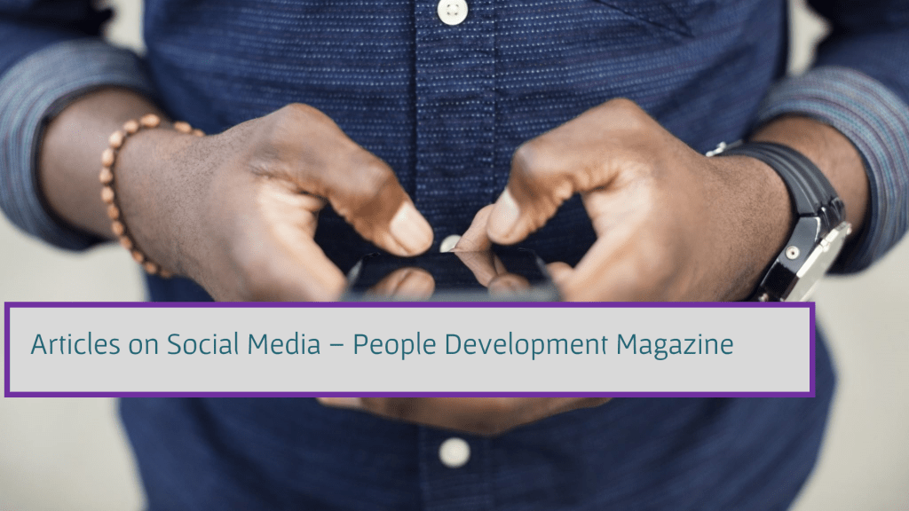 Articles on Social Media - People Development Magazine