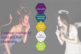 Essential Qualities of Good and Bad Leadership - People Development Magazine