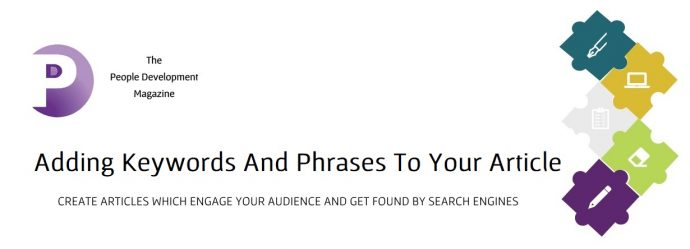 Adding Keywords And Phrases To Your Article - People Development Magazine