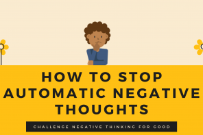 How to Stop Automatic Negative Thoughts For Good