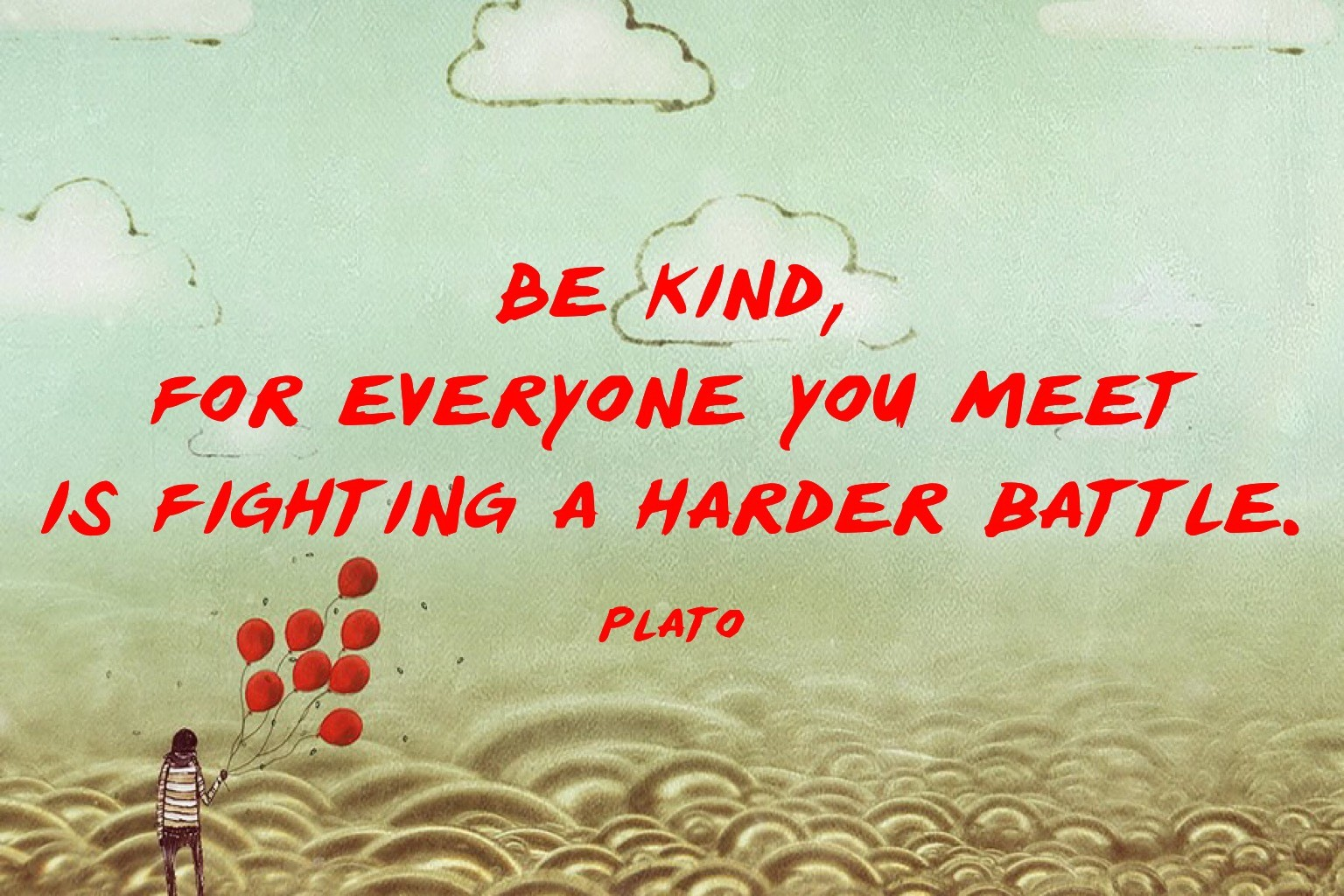 Be Kind For Everyone You Meet - People Development Magazine